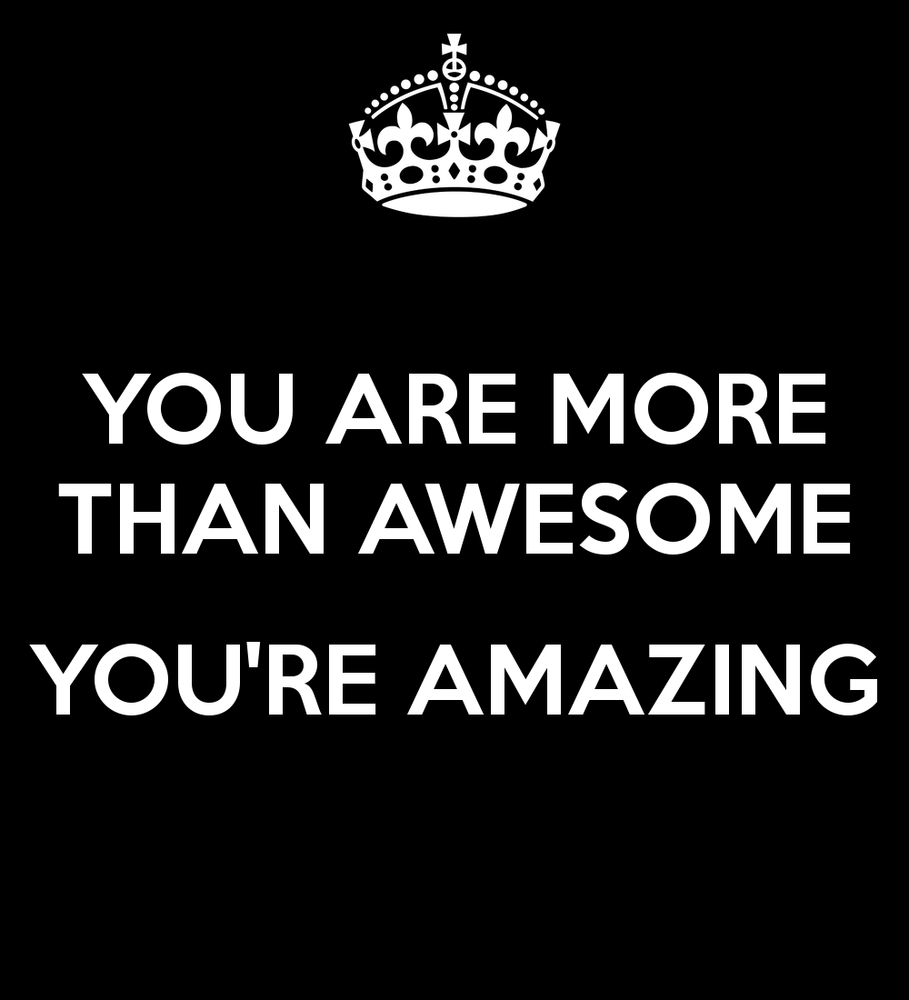You Re Amazing Words: You-are-more-than-awesome-you-re-amazing